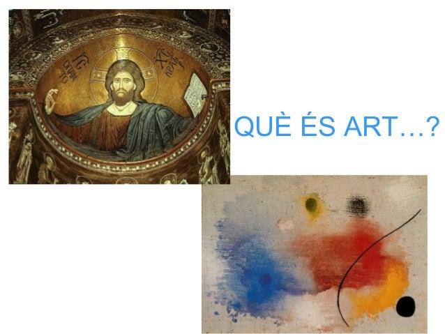QUÈ ÉS ART…?
