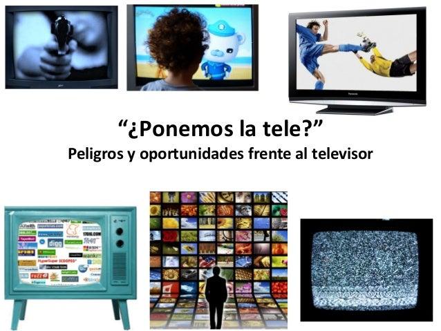 """""""¿Ponemos la tele?"""" Peligros y oportunidades frente al televisor"""