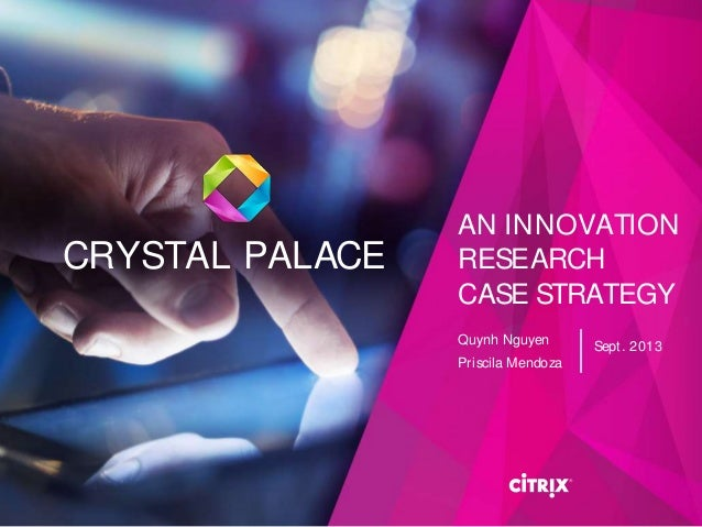 UX STRAT 2013: Quynh Nguyen, Crystal Palace: An Innovation Research Case Study