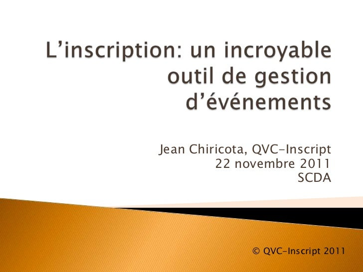 Jean Chiricota, QVC-Inscript         22 novembre 2011                      SCDA               © QVC-Inscript 2011