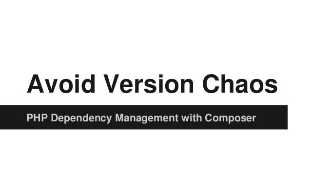 Avoid Version Chaos PHP Dependency Management with Composer