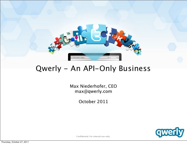 Qwerly - An API-Only Business                                     Max Niederhofer, CEO                                    ...
