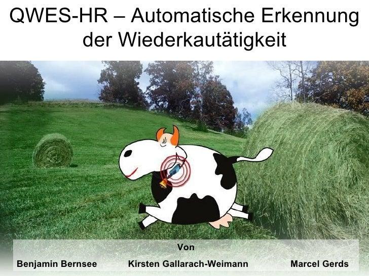 QWES-HR – Automatische Erkennung der Wiederkautätigkeit Von Benjamin Bernsee  Kirsten Gallarach-Weimann   Marcel Gerds