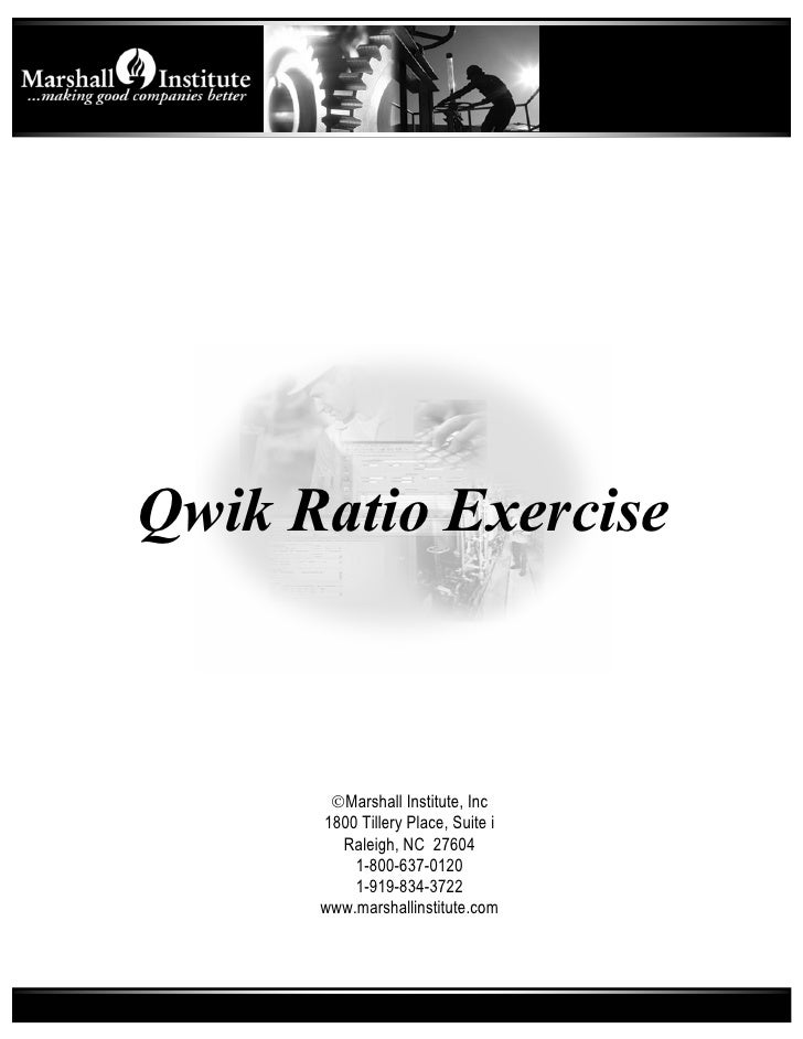 Qwik Ratio Exercise           ©Marshall Institute, Inc       1800 Tillery Place, Suite i         Raleigh, NC 27604        ...