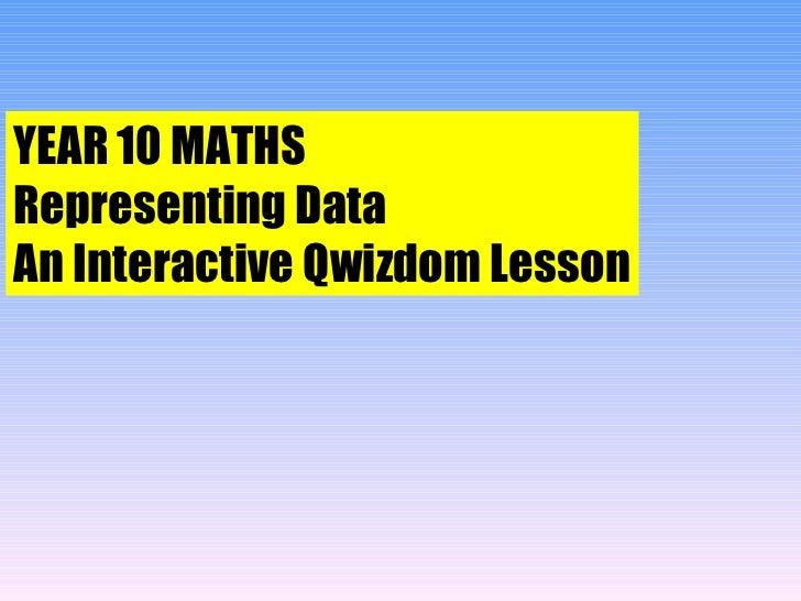 Qwizdom    year 10 maths  - representing data