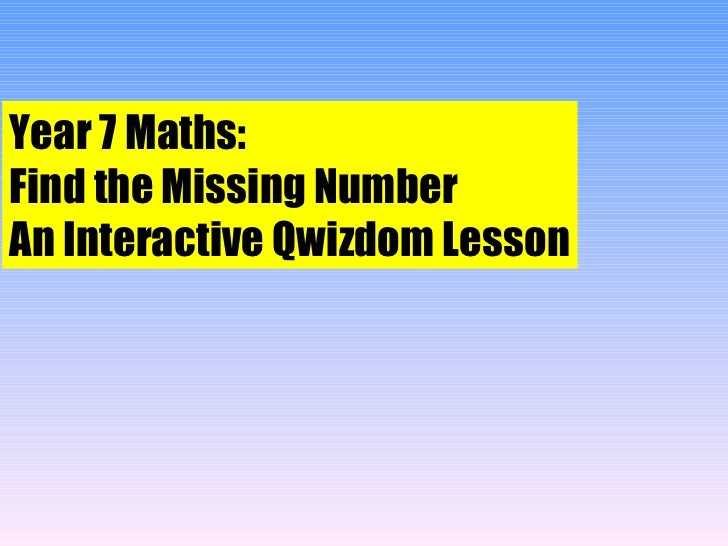 Year 7 Maths:  Find the Missing Number An Interactive Qwizdom Lesson