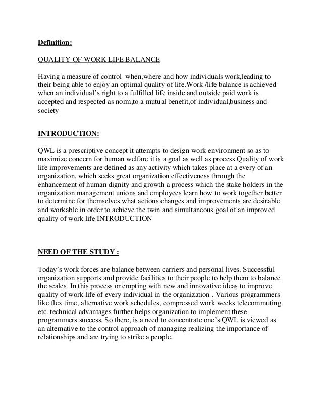 Definition:QUALITY OF WORK LIFE BALANCEHaving a measure of control when,where and how individuals work,leading totheir bei...