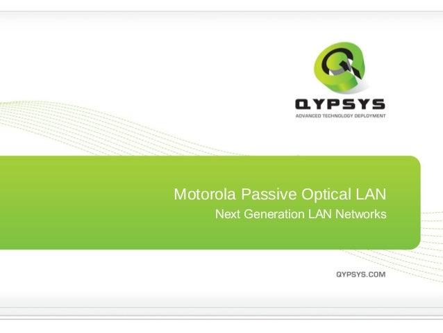 Motorola Passive Optical LAN Next Generation LAN Networks