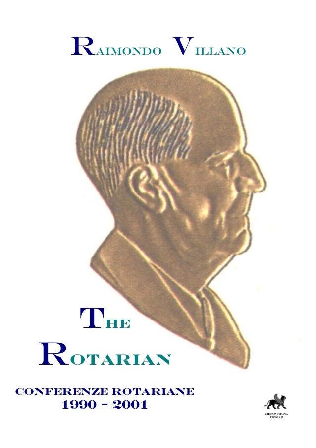 Raimondo Villano the Rotarian Conferenze Rotariane 1990 - 2001 CHIRON FOUND. Praxys dpt