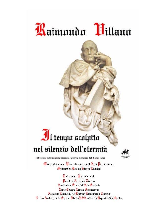 Raimondo Villano - Il tempo scolpito nel silenzio dell'eternità 3 Manifestazione di Presentazione con l'Alto Patrocinio di...