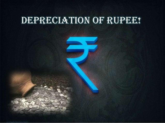 Depreciation of rupee!