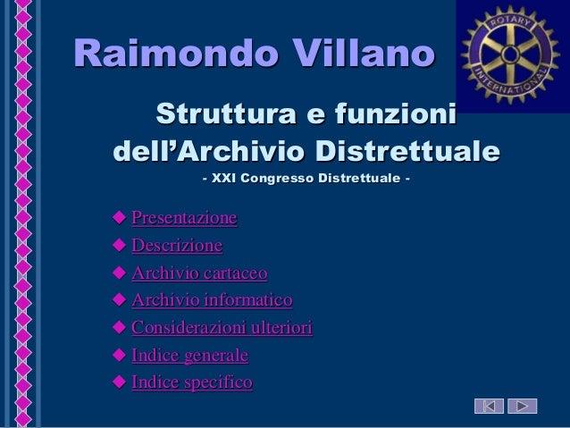 Raimondo Villano Struttura e funzioni dell'Archivio Distrettuale - XXI Congresso Distrettuale -   Presentazione  Descriz...