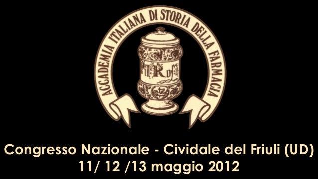 113 maggio 2012 Congresso Nazionale - Cividale del Friuli (UD) 11/ 12 /13 maggio 2012