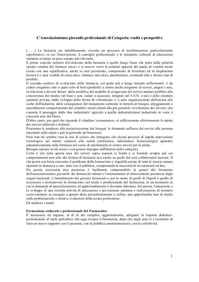 1 L'Associazionismo giovanile professionale di Categoria: realtà e prospettive (. . .) La farmacia sta indubbiamente viven...