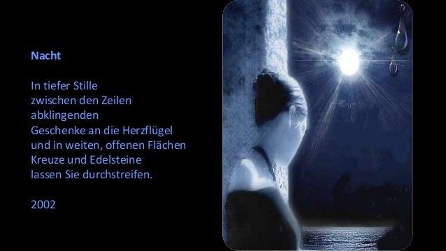 Nacht  In tiefer Stille  zwischen den Zeilen  abklingenden  Geschenke an die Herzflügel  und in weiten, offenen Flächen  K...