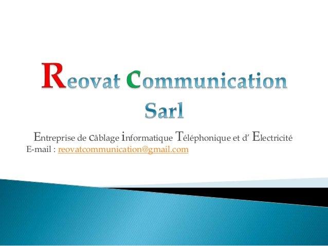 Entreprise de câblage informatique Téléphonique et d' Electricité E-mail : reovatcommunication@gmail.com