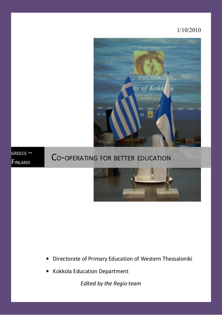 1/10/2010GREECE   –FINLAND       CO-OPERATING FOR BETTER EDUCATION             • Directorate of Primary Education of Weste...
