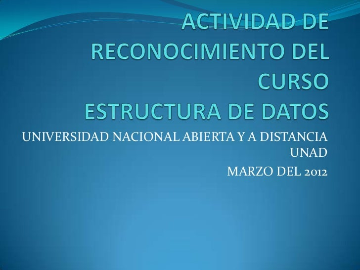 UNIVERSIDAD NACIONAL ABIERTA Y A DISTANCIA                                     UNAD                           MARZO DEL 2012
