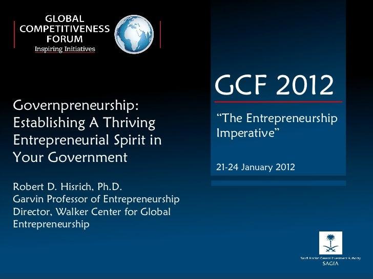 Governpreneurship: Establishing A Thriving Entrepreneurial Spirit in  Your Government Robert D. Hisrich, Ph.D. Garvin Prof...