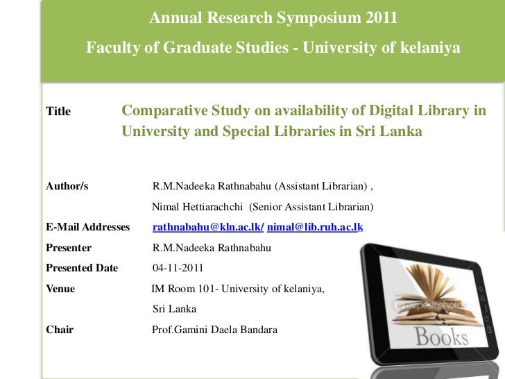 Comparative Study on availability of Digital Library in University and Special Libraries in Sri Lanka.