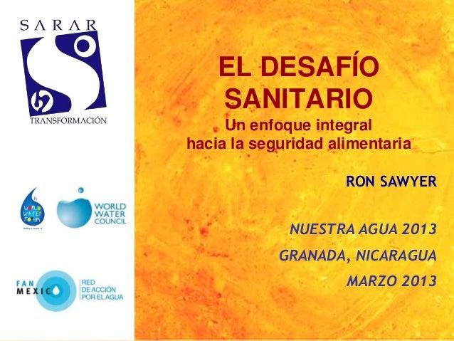 EL DESAFÍO    SANITARIO     Un enfoque integralhacia la seguridad alimentaria                     RON SAWYER             N...