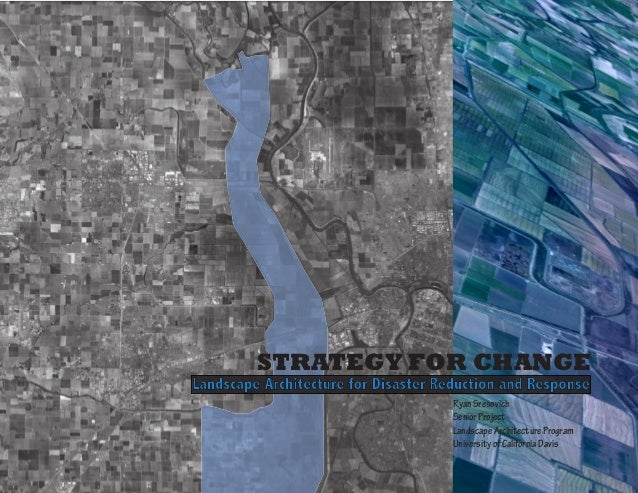 STRATEGY FOR CHANGELandscape Architecture for Disaster Reduction and Response                                      Ryan Sr...