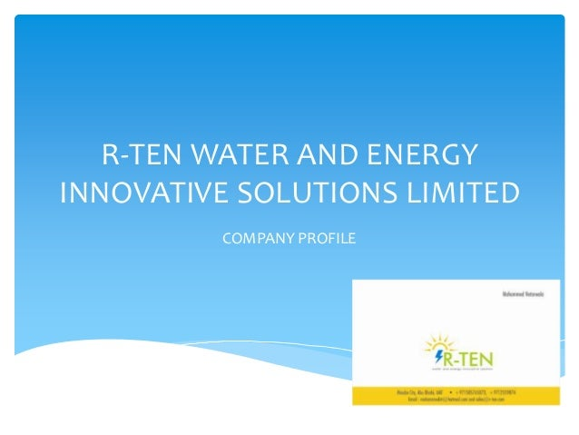 R-TEN WATER AND ENERGYINNOVATIVE SOLUTIONS LIMITEDCOMPANY PROFILE