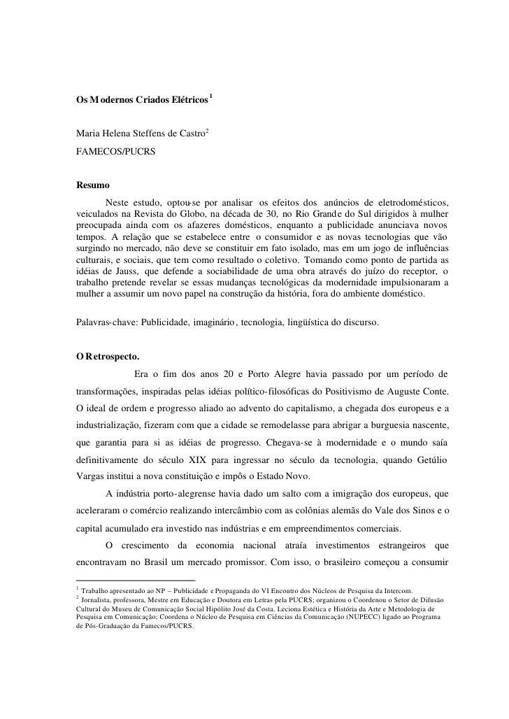 Os M odernos Criados Elétricos 1   Maria Helena Steffens de Castro2 FAMECOS/PUCRS   Resumo         Neste estudo, optou-se ...