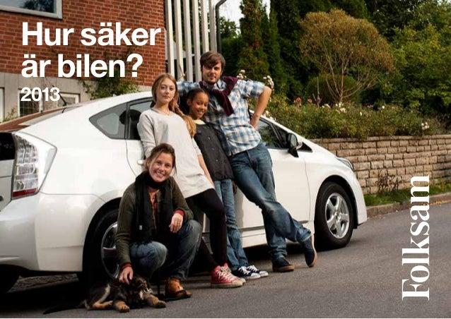 Hur säker är bilen? Folksam 2013 1(26) Hur säker är bilen? 2013