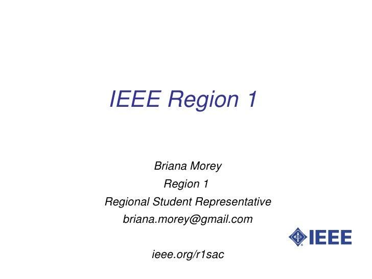 IEEERegion1               BrianaMorey               Region1     RegionalStudentRepresentative        briana.morey@...
