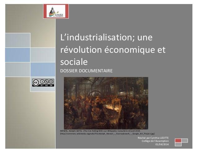 L'industrialisation; une révolution économique et sociale DOSSIER DOCUMENTAIRE MENZEL, Adolph (1875). «The Iron Rolling Mi...