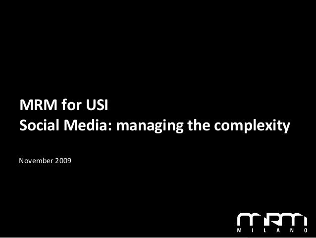 MRM for USI Social Media: managing the complexity November 2009