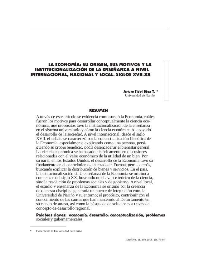 Rhec No. 11, año 2008, pp. 75-94 LA ECONOMÍA: SU ORIGEN, SUS MOTIVOS Y LA INSTITUCIONALIZACIÓN DE LA ENSEÑANZA A NIVEL INT...
