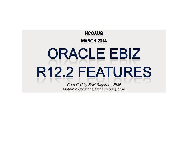 Oracle Ebiz R12.2 Features -- Ravi Sagaram