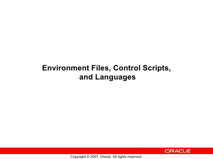 Environment Files, Control Scripts,  and Languages