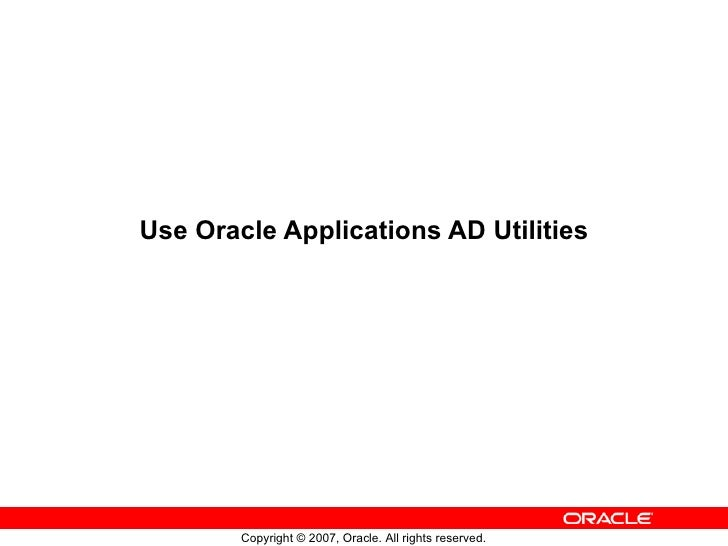 Use Oracle Applications AD Utilities