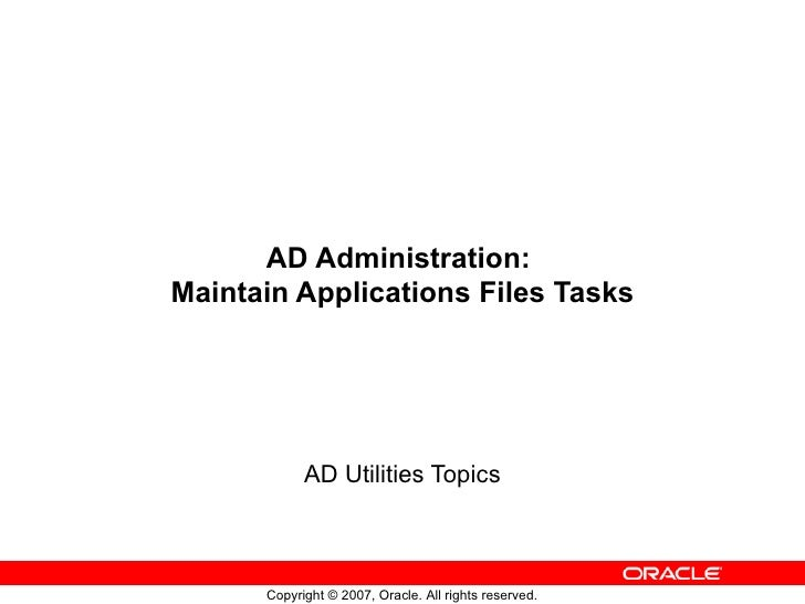 AD Administration:  Maintain Applications Files Tasks AD Utilities Topics
