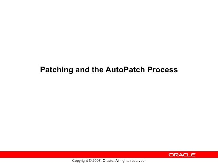 Patching and the AutoPatch Process