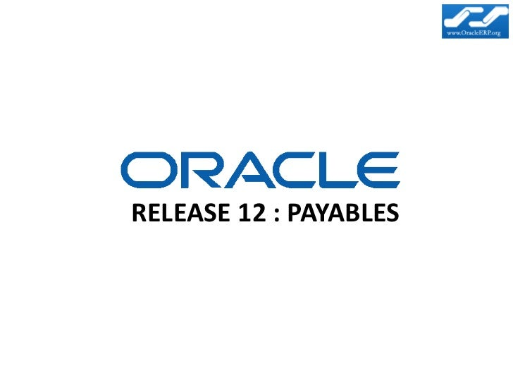 RELEASE 12 : PAYABLES