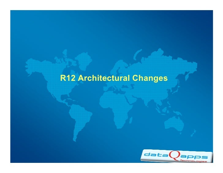 R12 Architectural Changes