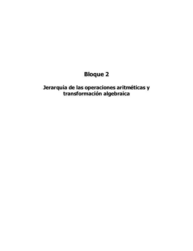 Bloque 2Jerarquía de las operaciones aritméticas y       transformación algebraica