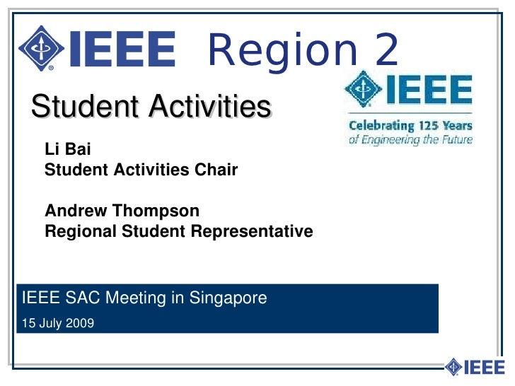 Region 2  StudentActivities    LiBai    StudentActivitiesChair     AndrewThompson    RegionalStudentRepresentative ...