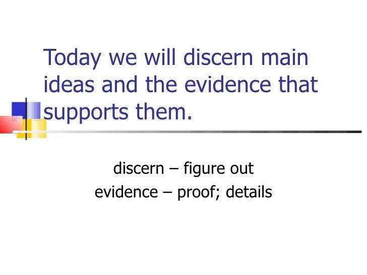 R2.3 A Discern Main Ideas Provide Evidence