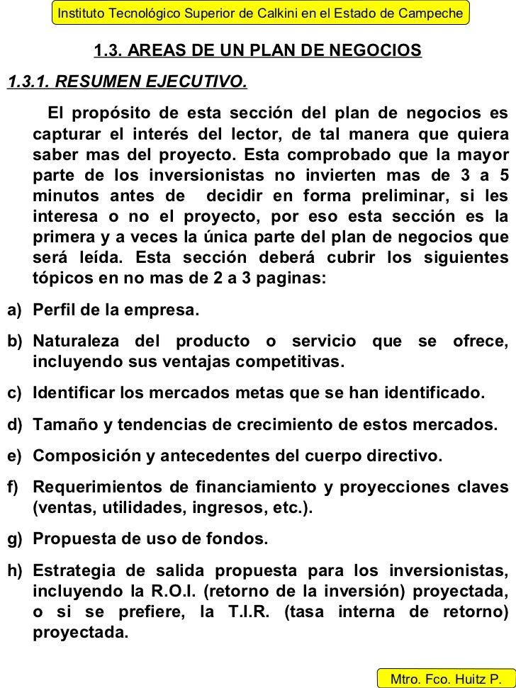 Instituto Tecnológico Superior de Calkini en el Estado de Campeche           1.3. AREAS DE UN PLAN DE NEGOCIOS1.3.1. RESUM...