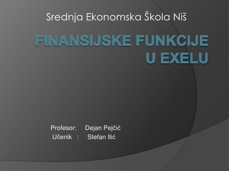 Srednja Ekonomska Škola NišProfesor: Dejan PejčićUčenik : Stefan Ilić