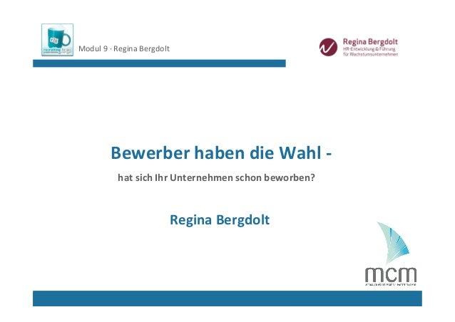 Modul9∙ ReginaBergdolt                            LogoReferent/in        BewerberhabendieWahl‐          hatsichI...