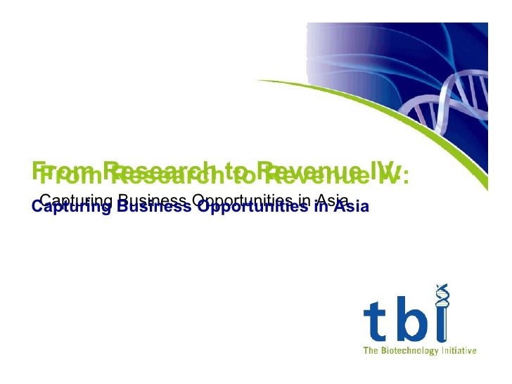 From Research to Revenue IV:  Capturing Business Opportunities in Asia From Research to Revenue IV: Capturing Business Opp...