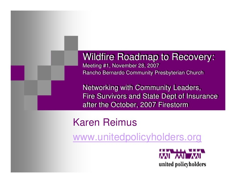 Wildfire Roadmap to Recovery:   Wildfire Roadmap to Recovery:   Meeting #1, November 28, 2007   Meeting #1, November 28, 2...