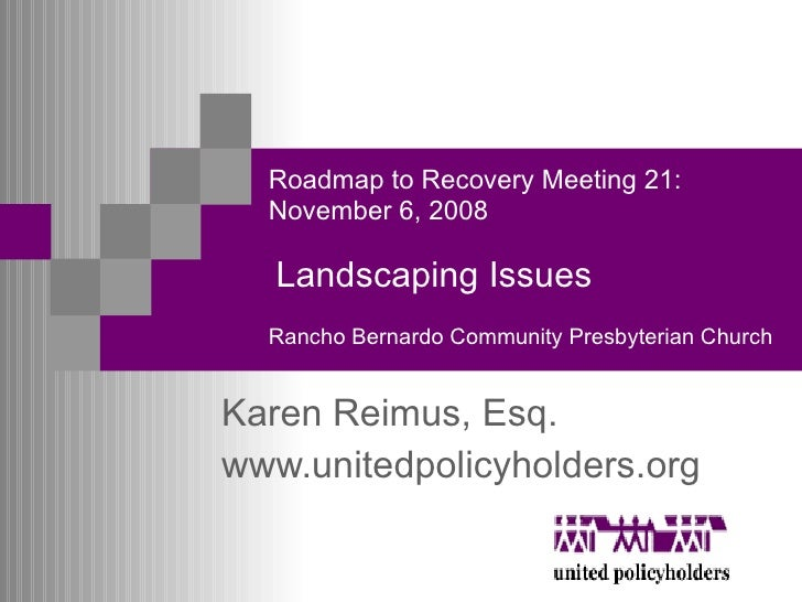 Roadmap to Recovery Meeting 21: November 6, 2008   Landscaping Issues   Rancho Bernardo Community Presbyterian Church Kare...
