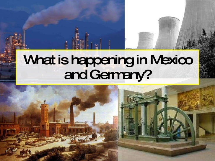 What is happening in Mexico and Germany?